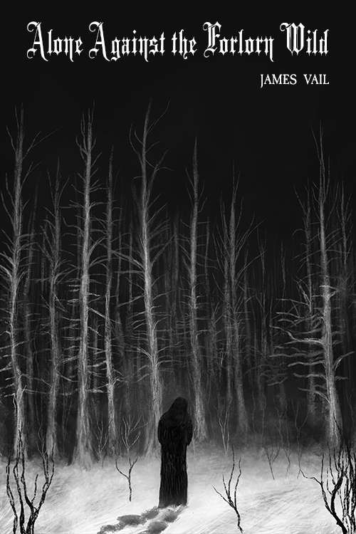 Alone Against the Forlorn Wild