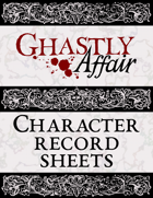 Ghastly Affair Character Record Sheets
