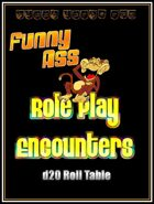 Funny Ass Role Play Encounters d20 Roll Table