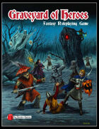 Graveyard of Heroes Fantasy Roleplaying Game