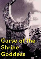 Curse of the Shrine Goddess