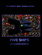 In Harm's Way: StarCluster - Five Ships