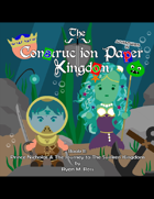 """Adventures in The Construction Paper Kingdom Presents """"Book II Prince Nicholas & The Journey to The Sunken Kingdom"""""""