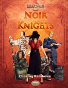 Noir Knights: Chasing Rainbows