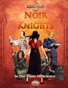Noir Knights: In The Name Of Science
