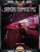 Shanghai Vampocalypse Player's Guide (Savage Worlds)