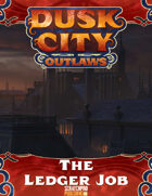 Dusk City Outlaws Scenario KS06: The Ledger Job