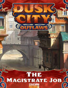 Dusk City Outlaws Scenario KS11: The Magistrate Job