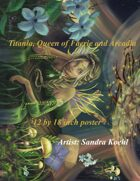 Titania, Queen of Faerie and Arcadia 12 x 18 inch poster