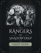 Rangers of Shadow Deep: Ghost Stone