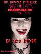 Bureau 13: Blood Rose