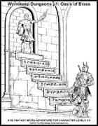 Wyrmkeep Dungeons μ1: Oasis of Brass