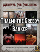 Thalmi the Greedy Banker - Swift Adventures