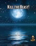 Kill the Beast!
