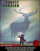 The Forest Guardian - Level 5 Adventure - 5e
