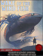 Wake of the Wind Fish - Level 4 Adventure - 5e