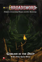 "Broadsword: Quest Book: ""Goblins in the Deep"""