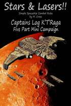 Captains Log K'T'Raga a Stars & Lasers mini campaign