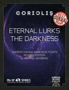 Coriolis: Eternal lurks the Darkness