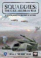 Squaddies: The USE-Akurran War