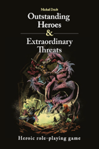 Outstanding Heroes and Extraordinary Threats