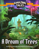 A Dream of Trees