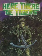 Here There Be Tigers (3rd Edition)