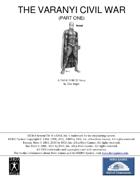 The Varanyi Civil War (Part One)