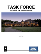 TASK FORCE Seasons 3 & 4 Sourcebook
