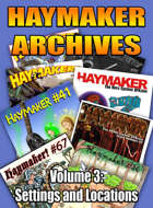 Haymaker Archives Volume 3: Settings and Locations
