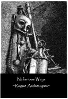Nefarious Ways - Rogue Archetypes