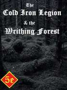 The Cold Iron Legion and the Writhing Forest