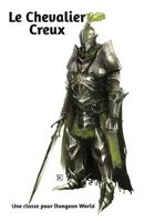 Le Chevalier Creux, une classe pour Dungeon World