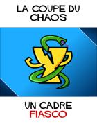 La Coupe du Chaos (Cadre pour Fiasco)