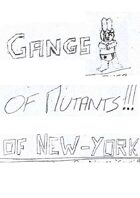 Gangs of Mutants of New York (english)