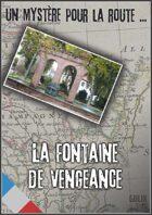 La Fontaine de Vengeance