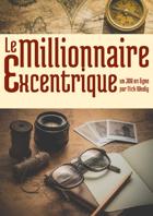 Le Millionnaire Excentrique