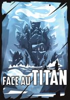 Face au Titan