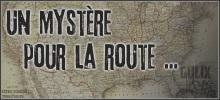 Un Mystère pour la Route ...