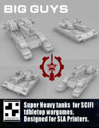 Big Guys - Super Heavy Tanks