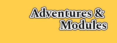 Adventures & Modules