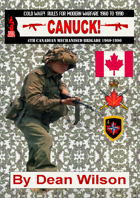 Canuck! The 4th Canadian Mechanised Brigade 1968-1993