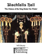 Blackfalls Hall: The Palace of the King Under the Water