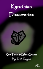 Kyrothian Discoveries: RemTech and Blackstone