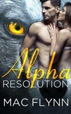 Alpha Resolution (Alpha Blood #3) (Werewolf Shifter Romance)