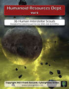 Humanoid Resources Dept. Vol 5: 36 Human Interstellar Scouts