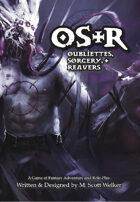 OS&R: Oubliettes, Sorcery, & Reavers