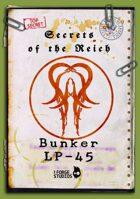 Secrets of the Reich - Bunker LP-45