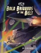 Rocket Age - Bold Brigands of the Belt 5e