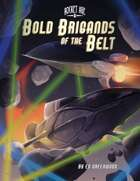 Rocket Age  - Bold Brigands of the Belt Classic